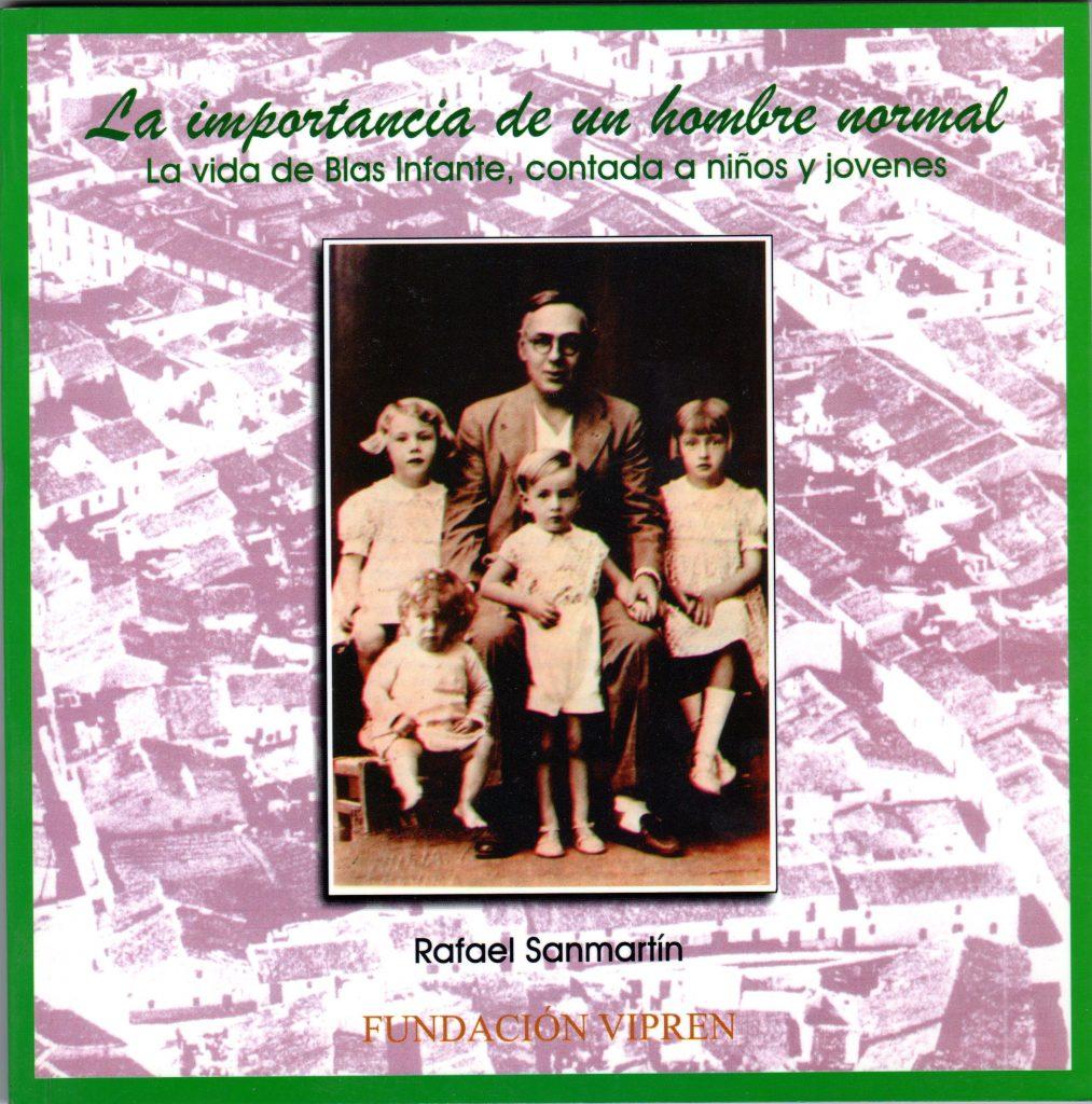 La importancia de un hombre normal. La vida de Blas Infante contada a niños y jóvenes.