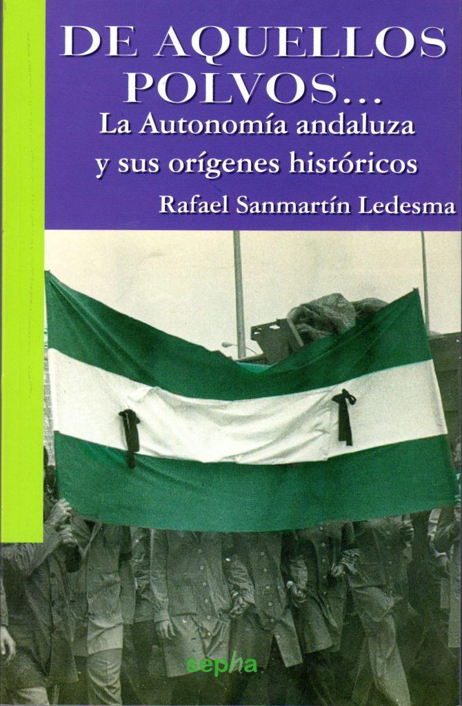 De aquellos polvos. La autonomía andaluza y sus orígenes históricos